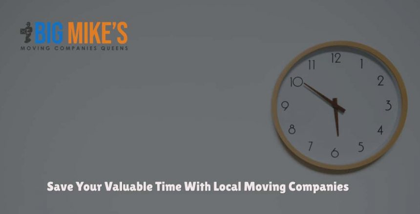 Save Your Valuable Time With Local Moving Companies